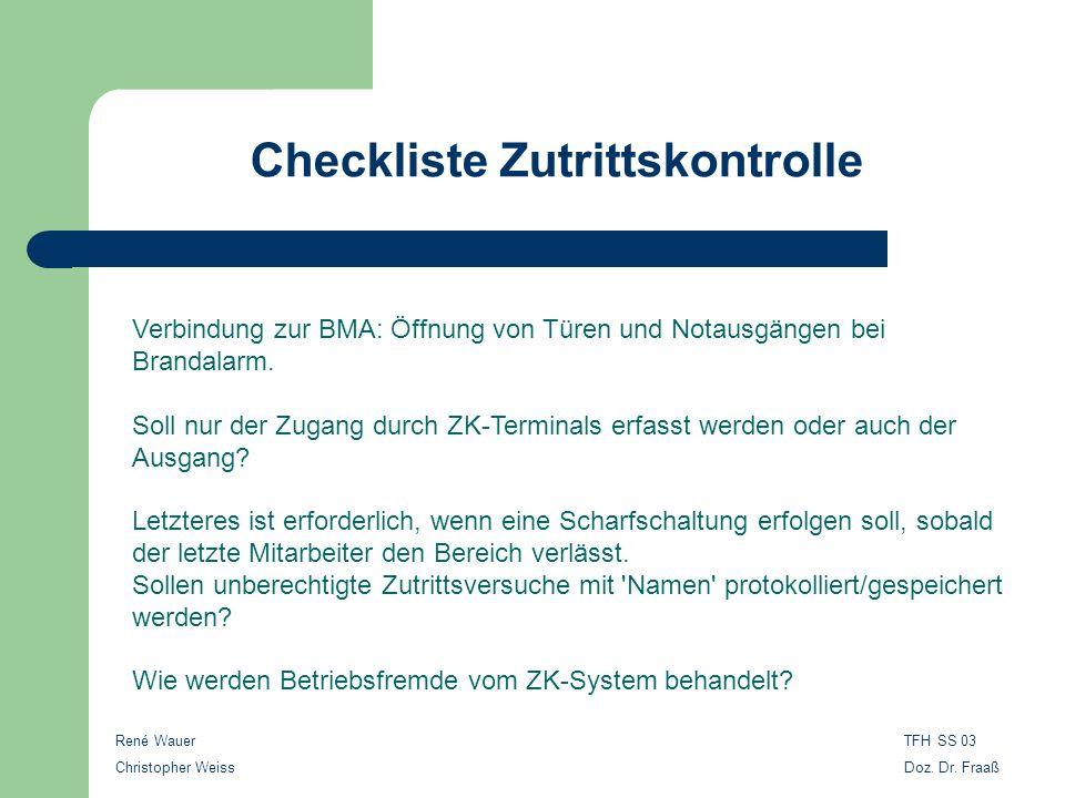 Checkliste Zutrittskontrolle Verbindung zur BMA: Öffnung von Türen und Notausgängen bei Brandalarm. Soll nur der Zugang durch ZK-Terminals erfasst wer