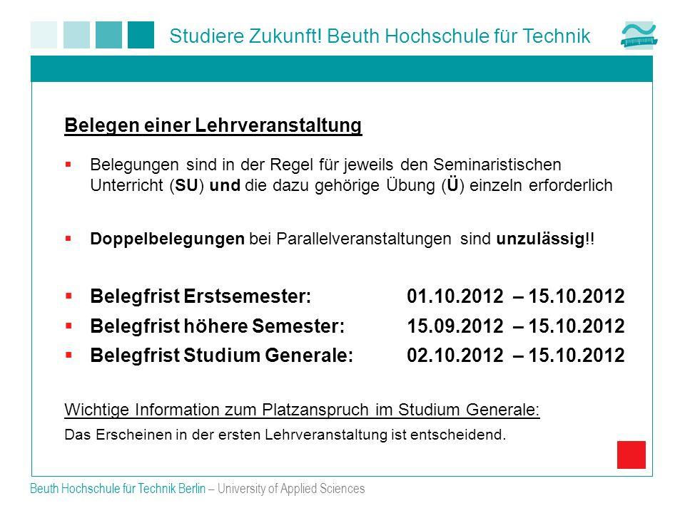 Studiere Zukunft! Beuth Hochschule für Technik Beuth Hochschule für Technik Berlin – University of Applied Sciences Belegen einer Lehrveranstaltung Be
