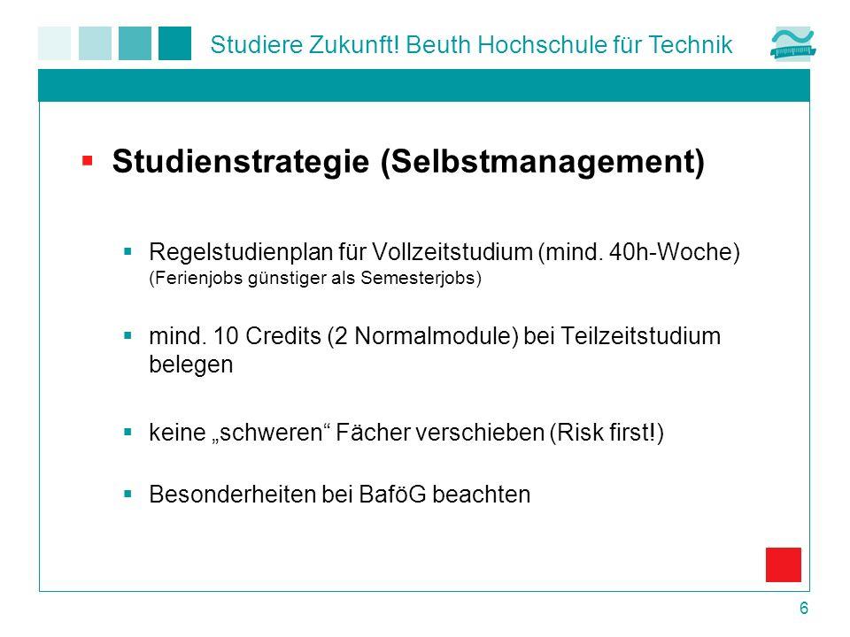 Studiere Zukunft! Beuth Hochschule für Technik 6 Studienstrategie (Selbstmanagement) Regelstudienplan für Vollzeitstudium (mind. 40h-Woche) (Ferienjob