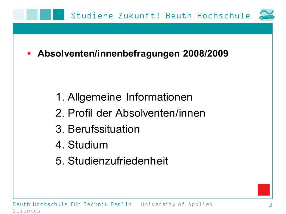 Studiere Zukunft! Beuth Hochschule für Technik Beuth Hochschule für Technik Berlin – University of Applied Sciences 3 Absolventen/innenbefragungen 200