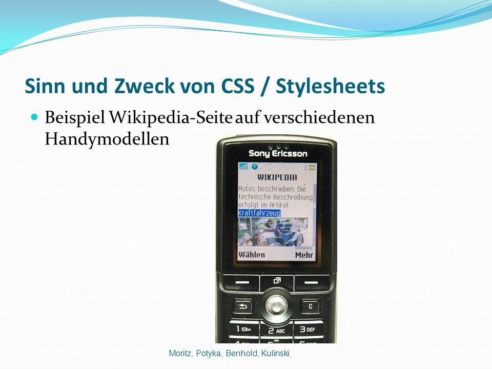 Sinn und Zweck von CSS / Stylesheets Beispiel Wikipedia-Seite auf verschiedenen Handymodellen Moritz, Potyka, Benhold, Kulinski,