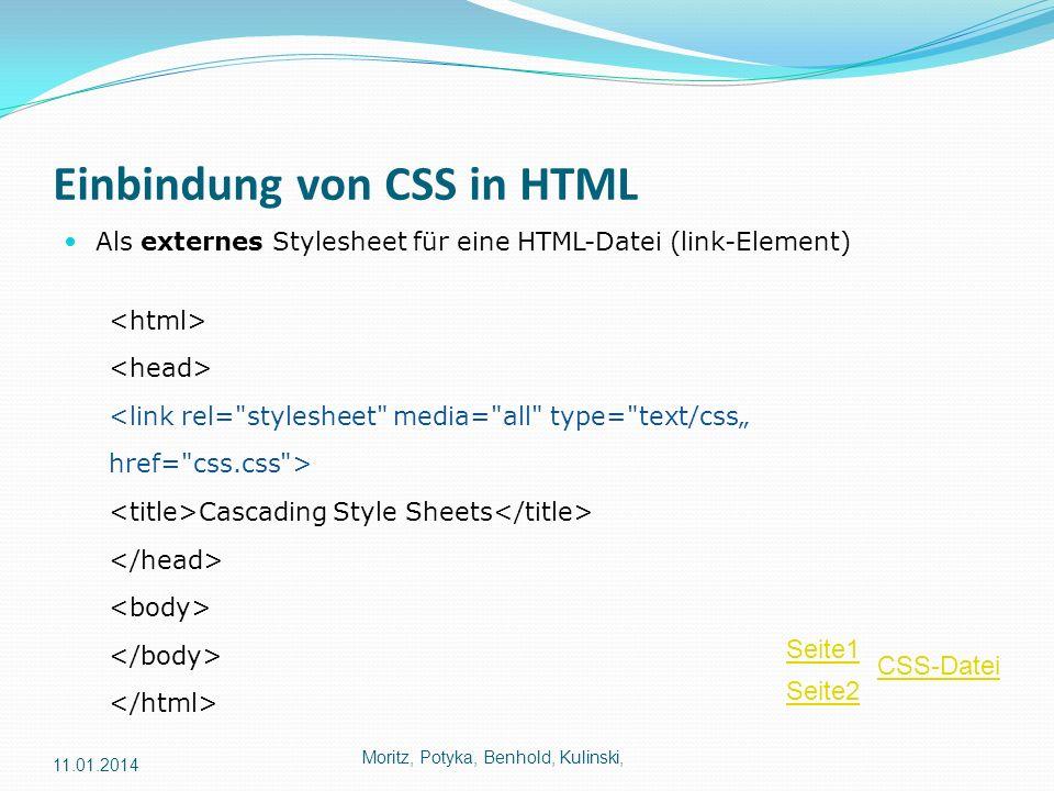 Einbindung von CSS in HTML Als externes Stylesheet für eine HTML-Datei (link-Element) <link rel=