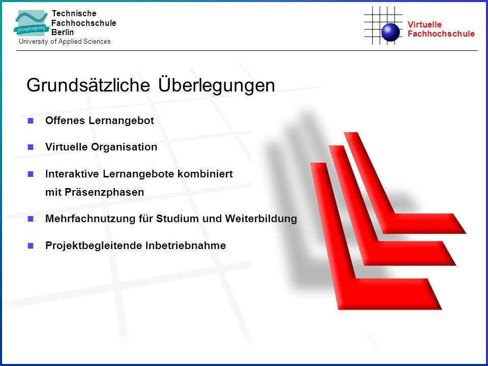 Virtuelle Fachhochschule Technische Fachhochschule Berlin University of Applied Sciences n Offenes Lernangebot n Virtuelle Organisation n Interaktive