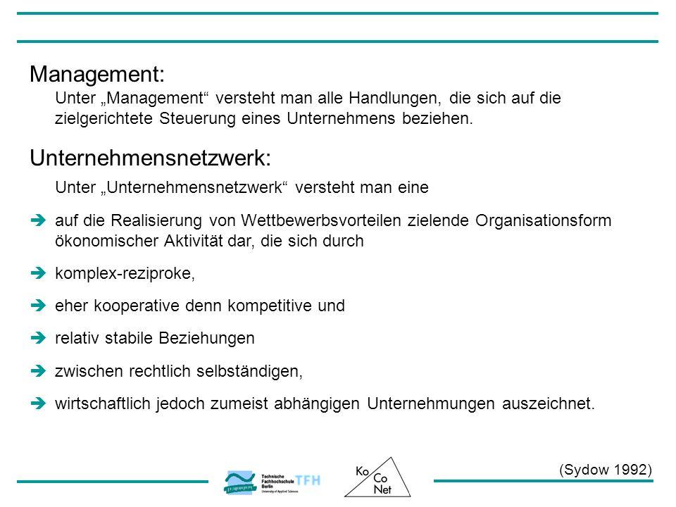 Management: Unter Management versteht man alle Handlungen, die sich auf die zielgerichtete Steuerung eines Unternehmens beziehen. Unternehmensnetzwerk