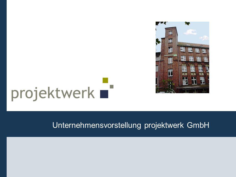 1 Unternehmensvorstellung projektwerk GmbH