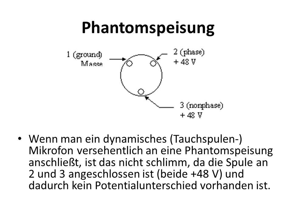 Tonaderspeisung Wenn man ein dynamisches (Tauchspulen-) Mikrofon versehentlich an eine Phantomspeisung anschließt, ist das nicht schlimm, da die Spule an 2 und 3 angeschlossen ist (beide +48 V) und dadurch kein Potentialunterschied vorhanden ist.
