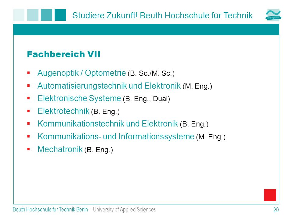 Studiere Zukunft! Beuth Hochschule für Technik Beuth Hochschule für Technik Berlin – University of Applied Sciences 20 Augenoptik / Optometrie (B. Sc.