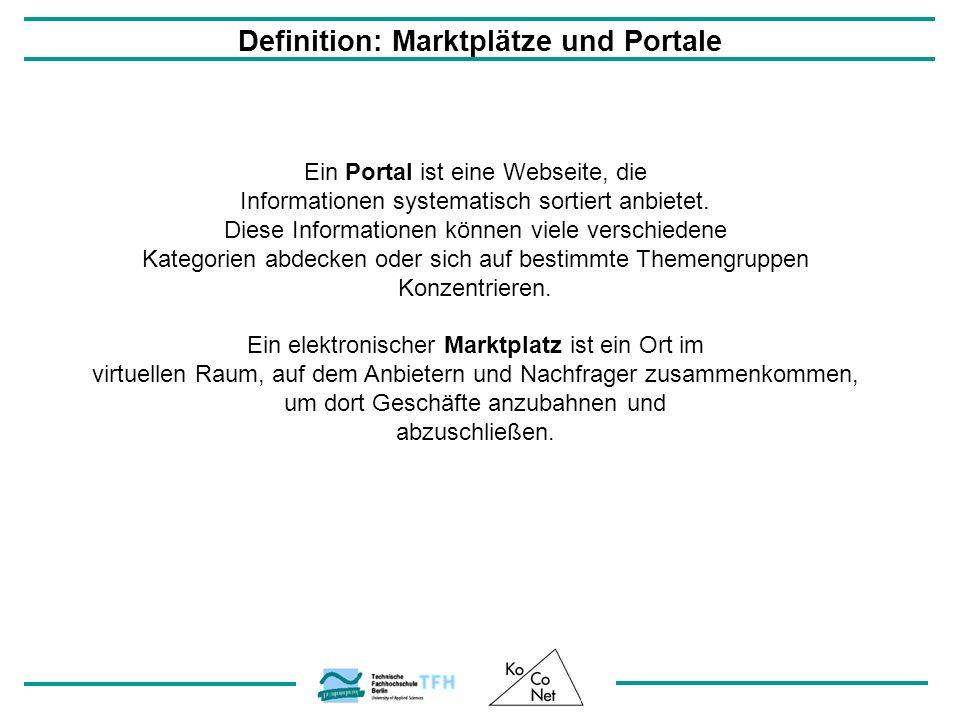 Definition: Marktplätze und Portale Ein Portal ist eine Webseite, die Informationen systematisch sortiert anbietet.