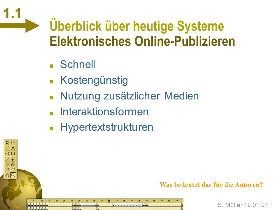 Online-Autorensysteme 1 Überblick über heutige Systeme 2 Zukünftige Systeme und Trends 3 Wie sieht meine Homepage in 5 Jahren aus.