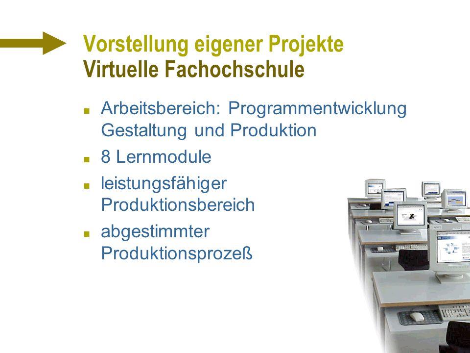 S. Müller 19.01.01 Vorstellung eigener Projekte Virtuelle Fachhochschule n Bundesleitprojekt n 13 Fachhochschulen n Zwei Online-Studiengänge u Medieni