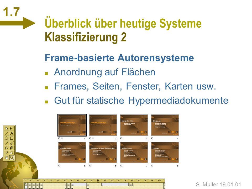 S. Müller 19.01.01 1.6 Überblick über heutige Systeme Klassifizierung n Durch die Beschreibung der zeitlichen Beziehungen der Informationsobjekte habe