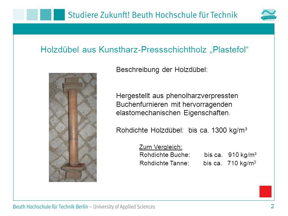 2 Holzdübel aus Kunstharz-Pressschichtholz Plastefol Beschreibung der Holzdübel: Hergestellt aus phenolharzverpressten Buchenfurnieren mit hervorragen
