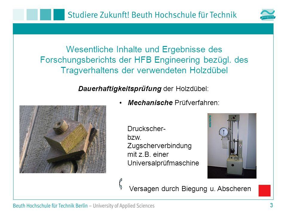 3 Wesentliche Inhalte und Ergebnisse des Forschungsberichts der HFB Engineering bezügl. des Tragverhaltens der verwendeten Holzdübel Dauerhaftigkeitsp
