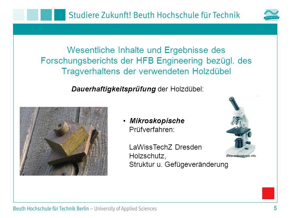 5 Wesentliche Inhalte und Ergebnisse des Forschungsberichts der HFB Engineering bezügl. des Tragverhaltens der verwendeten Holzdübel Dauerhaftigkeitsp