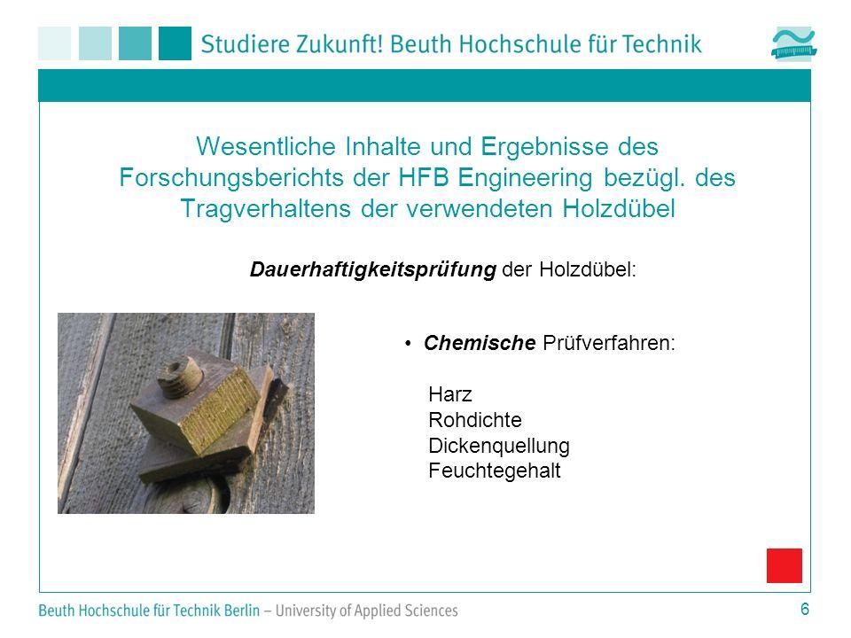 6 Wesentliche Inhalte und Ergebnisse des Forschungsberichts der HFB Engineering bezügl. des Tragverhaltens der verwendeten Holzdübel Dauerhaftigkeitsp