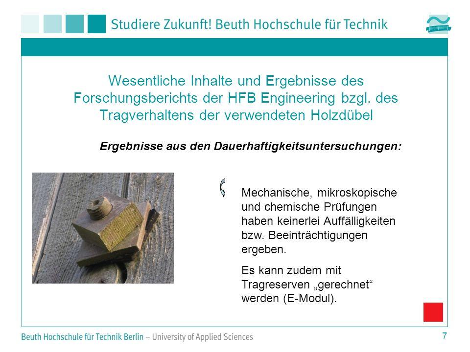 7 Wesentliche Inhalte und Ergebnisse des Forschungsberichts der HFB Engineering bzgl. des Tragverhaltens der verwendeten Holzdübel Ergebnisse aus den