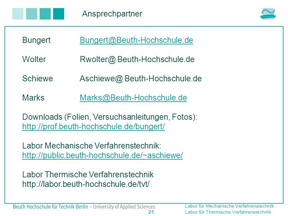 Labor für Mechanische Verfahrenstechnik 21 Labor für Thermische Verfahrenstechnik Ansprechpartner BungertBungert@Beuth-Hochschule.deBungert@Beuth-Hoch