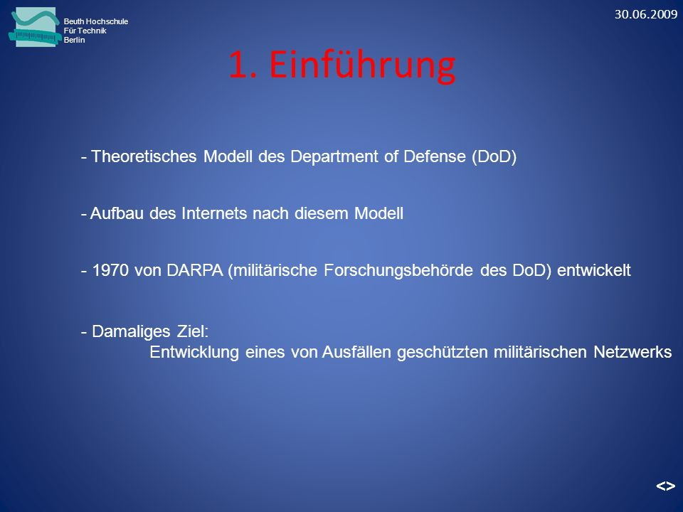 1. Einführung Beuth Hochschule Für Technik Berlin - Aufbau des Internets nach diesem Modell - 1970 von DARPA (militärische Forschungsbehörde des DoD)