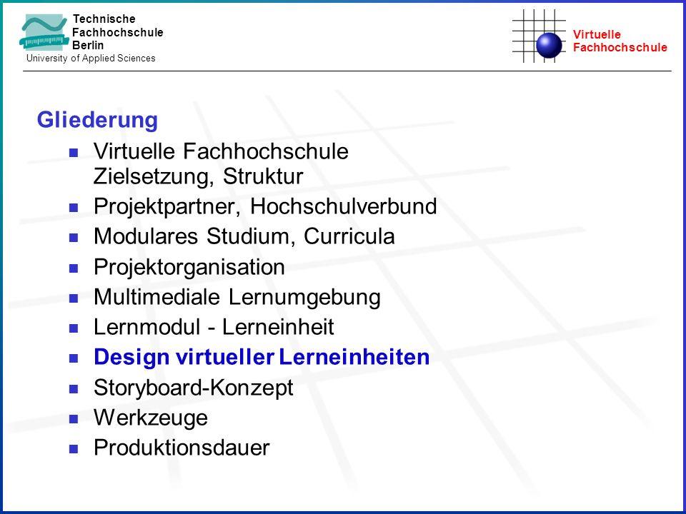 Virtuelle Fachhochschule Technische Fachhochschule Berlin University of Applied Sciences Gliederung Virtuelle Fachhochschule Zielsetzung, Struktur Pro