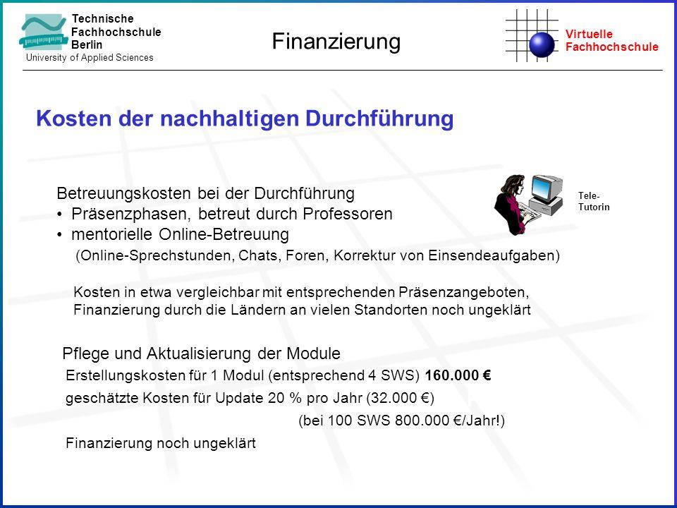 Virtuelle Fachhochschule Technische Fachhochschule Berlin University of Applied Sciences Pflege und Aktualisierung der Module Erstellungskosten für 1