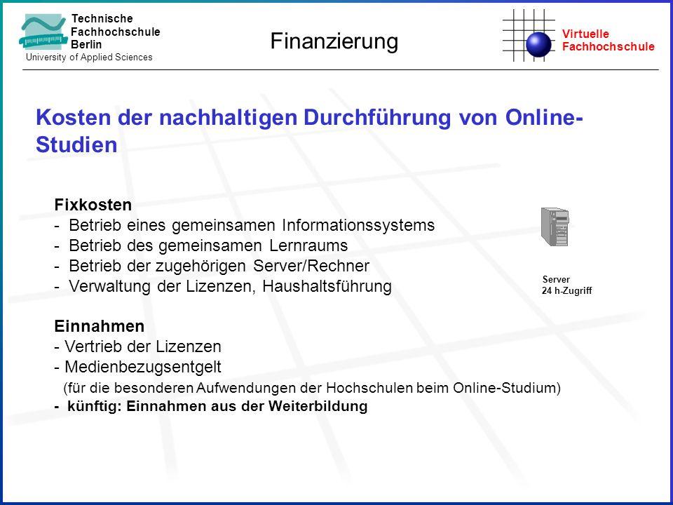 Virtuelle Fachhochschule Technische Fachhochschule Berlin University of Applied Sciences Fixkosten - Betrieb eines gemeinsamen Informationssystems - B