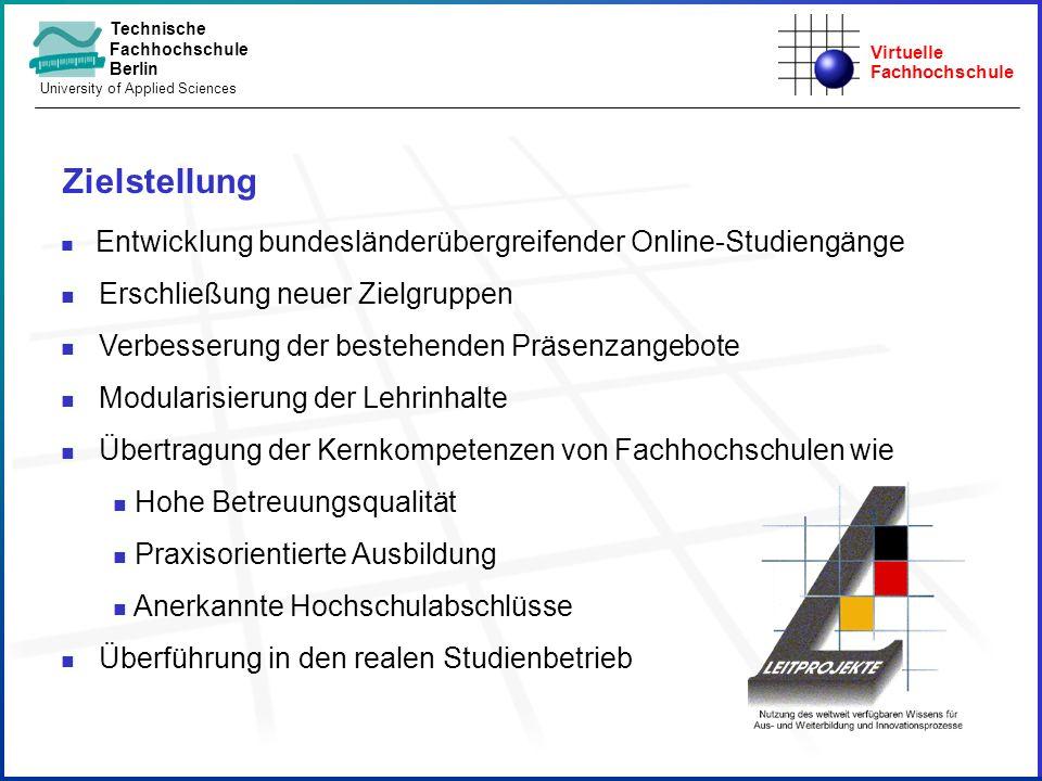 Virtuelle Fachhochschule Technische Fachhochschule Berlin University of Applied Sciences Zielstellung Studienagentur Entwicklung bundesländerübergreif