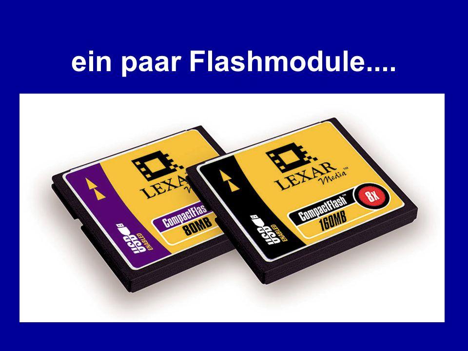 ein paar Flashmodule....
