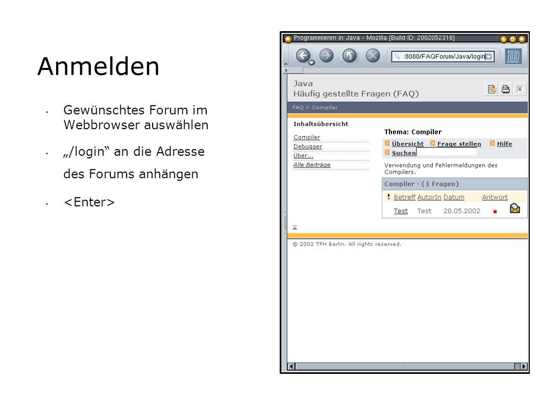 Anmelden Gewünschtes Forum im Webbrowser auswählen /login an die Adresse des Forums anhängen