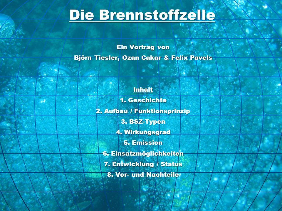 Die Brennstoffzelle Ein Vortrag von Björn Tiesler, Ozan Cakar & Felix Pavels Inhalt 1. Geschichte 2. Aufbau / Funktionsprinzip 3. BSZ-Typen 4. Wirkung