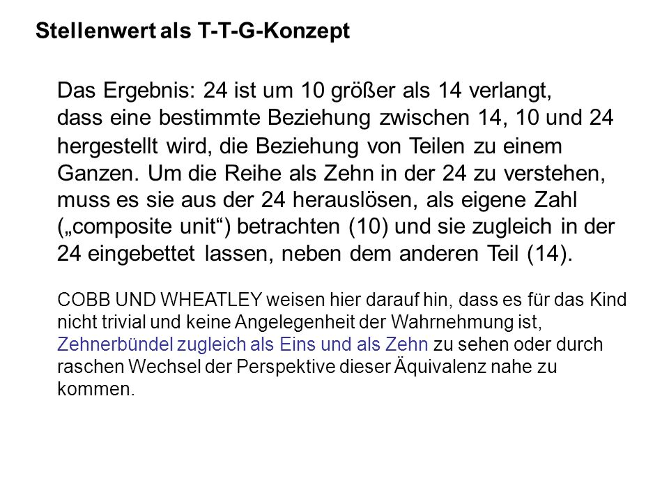 Stellenwert als T-T-G-Konzept Das Ergebnis: 24 ist um 10 größer als 14 verlangt, dass eine bestimmte Beziehung zwischen 14, 10 und 24 hergestellt wird