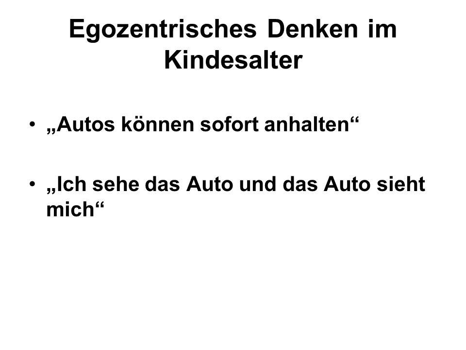 Egozentrisches Denken im Kindesalter Autos können sofort anhalten Ich sehe das Auto und das Auto sieht mich