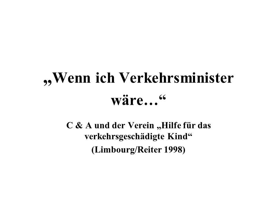 Wenn ich Verkehrsminister wäre… C & A und der Verein Hilfe für das verkehrsgeschädigte Kind (Limbourg/Reiter 1998)
