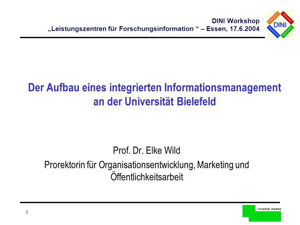 Universität Bielefeld 1 Der Aufbau eines integrierten Informationsmanagement an der Universität Bielefeld Prof. Dr. Elke Wild Prorektorin für Organisa