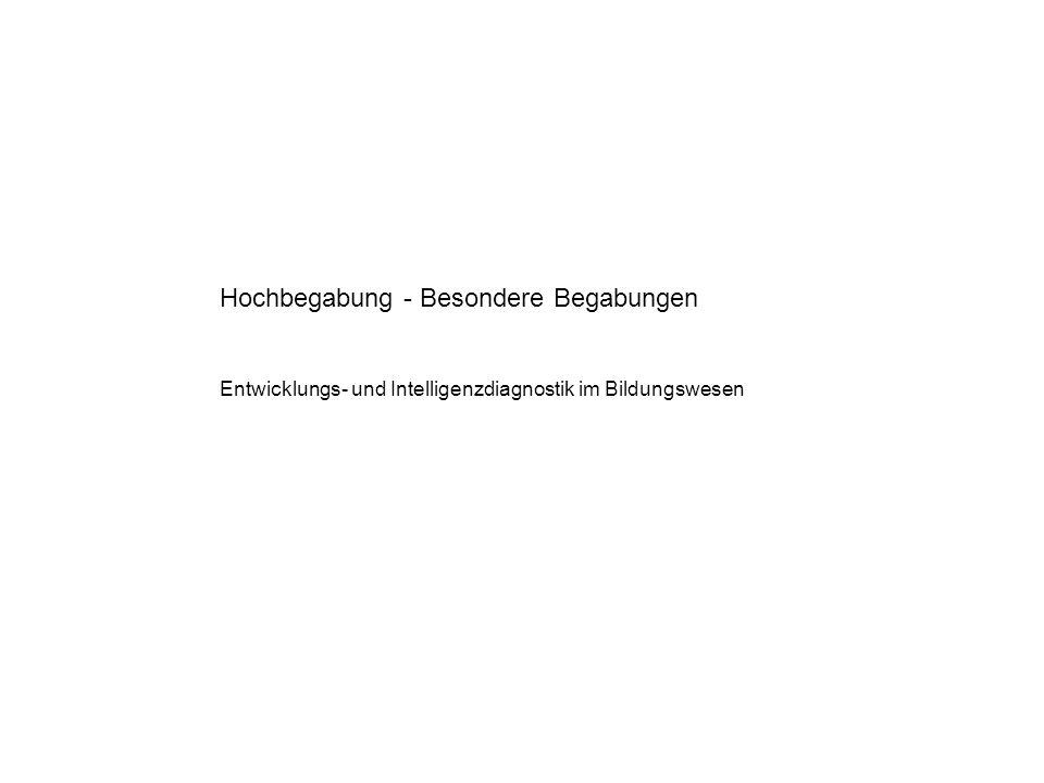 Hochbegabung - Besondere Begabungen Entwicklungs- und Intelligenzdiagnostik im Bildungswesen