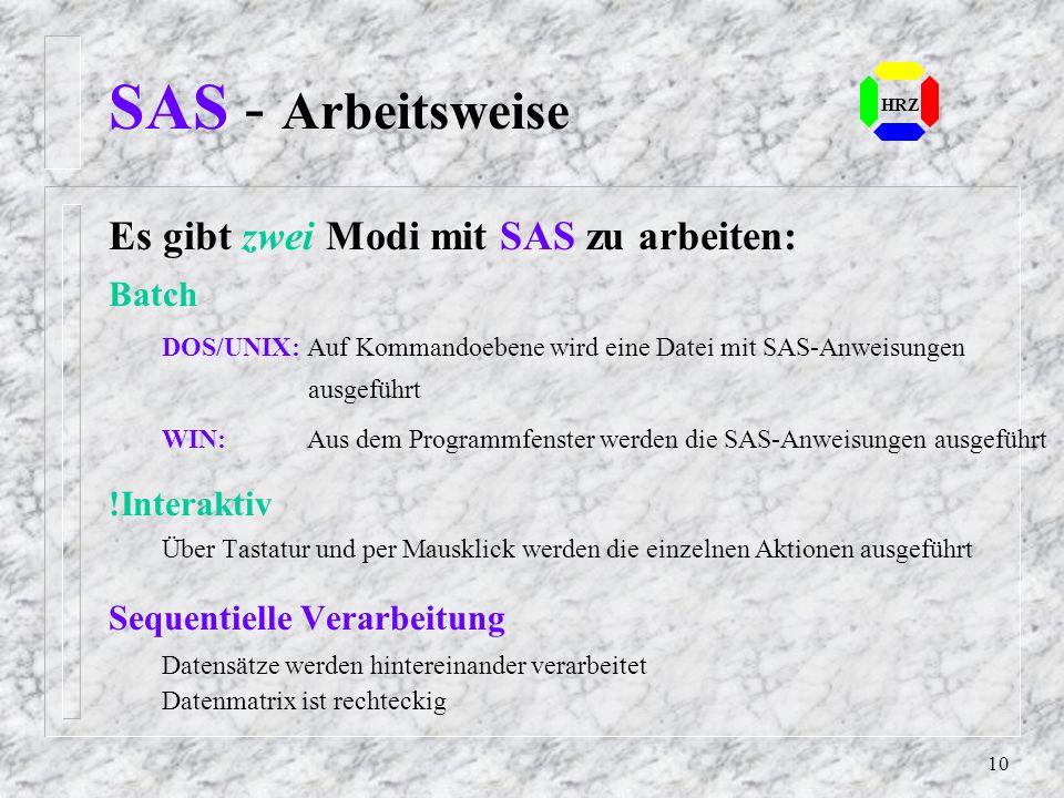 9 SAS - Typen von SAS-Systemfiles Der Typ von SAS-Systemfiles hat die Erweiterung.SC2 SAS-Dateien, die z.B. unter Windows / Unix erstellt wurden Es gi