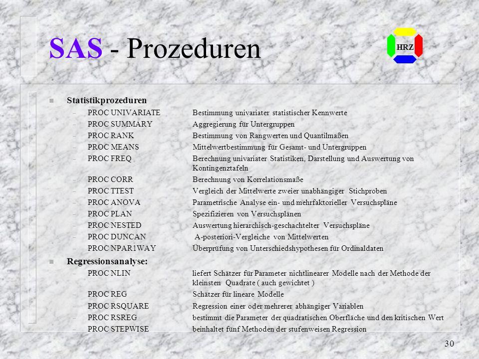 29 HRZ SAS - Steueranweisungen (2) n Steuermöglichkeiten im Programmablauf – IF THEN..ELSE.. Verzweigungen im DATA-Teil – GOTO / LINK Sprungbefehl – R