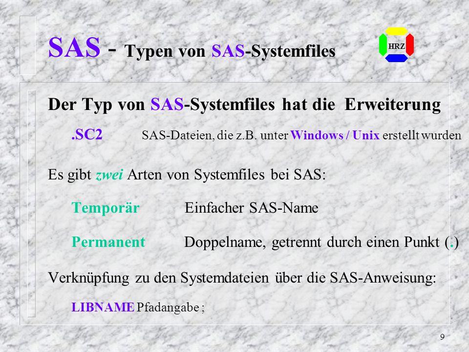 8 SAS - Systemdatei SAS - Systemdatei ist ein von SAS erstellter Katalog (Library) mit Einträgen (Member) unterschiedlichen Typs: DATA, GRAPH, Profile