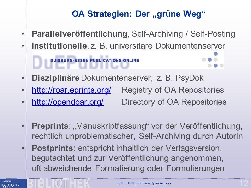 ZIM / UB Kolloquium Open Access 12 OA Strategien: Der grüne Weg Parallelveröffentlichung, Self-Archiving / Self-Posting Institutionelle, z.