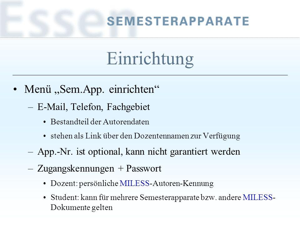 Menü Sem.App. einrichten –E-Mail, Telefon, Fachgebiet Bestandteil der Autorendaten stehen als Link über den Dozentennamen zur Verfügung –App.-Nr. ist