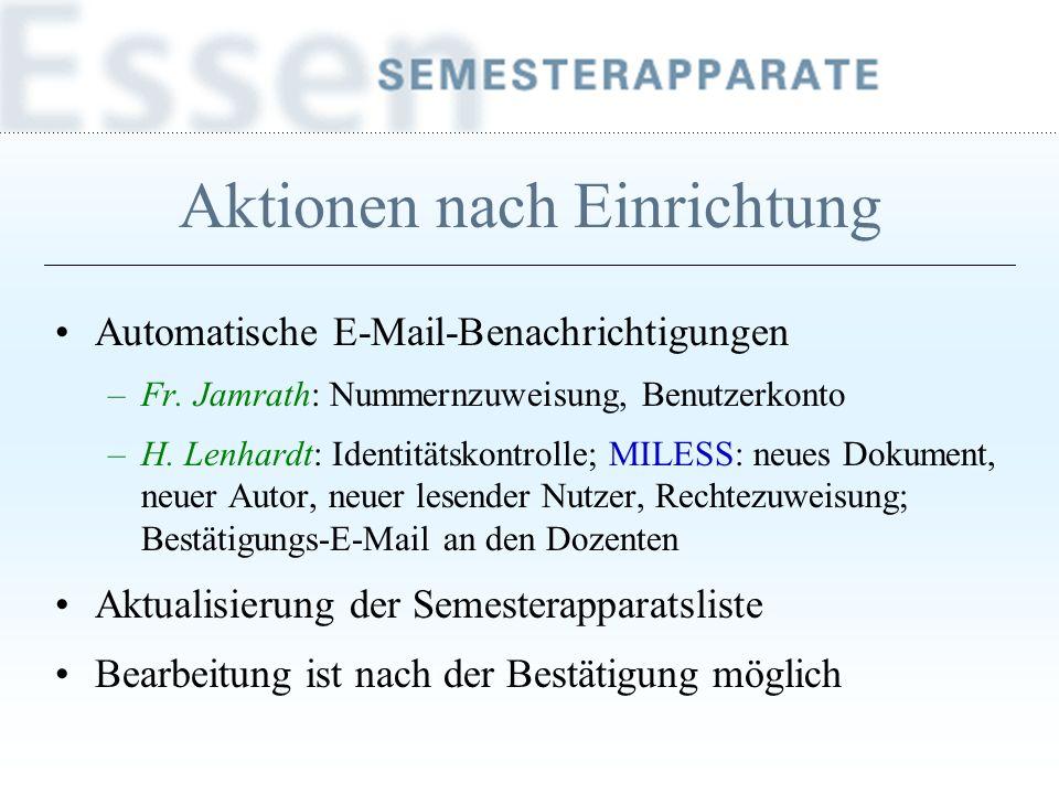 Aktionen nach Einrichtung Automatische E-Mail-Benachrichtigungen –Fr. Jamrath: Nummernzuweisung, Benutzerkonto –H. Lenhardt: Identitätskontrolle; MILE
