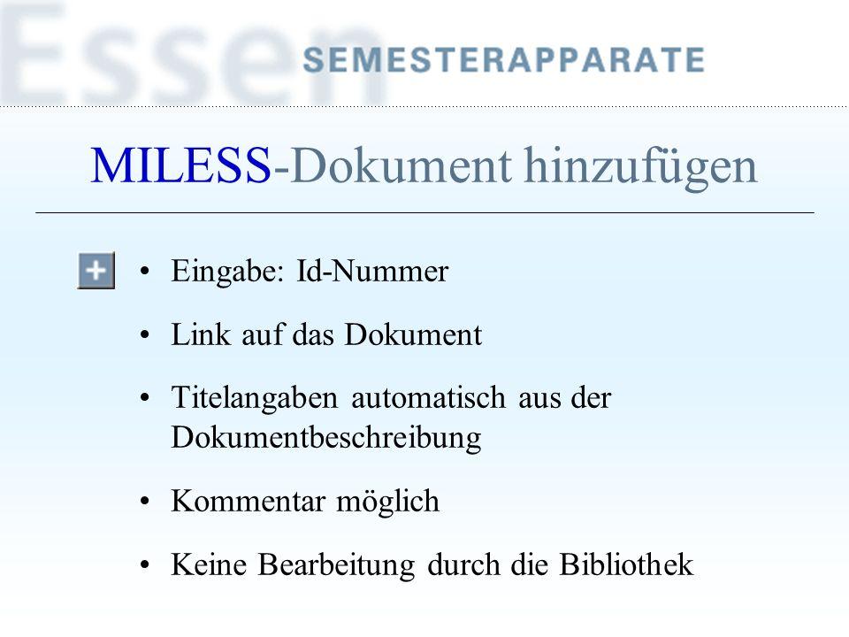 MILESS-Dokument hinzufügen Eingabe: Id-Nummer Link auf das Dokument Titelangaben automatisch aus der Dokumentbeschreibung Kommentar möglich Keine Bear