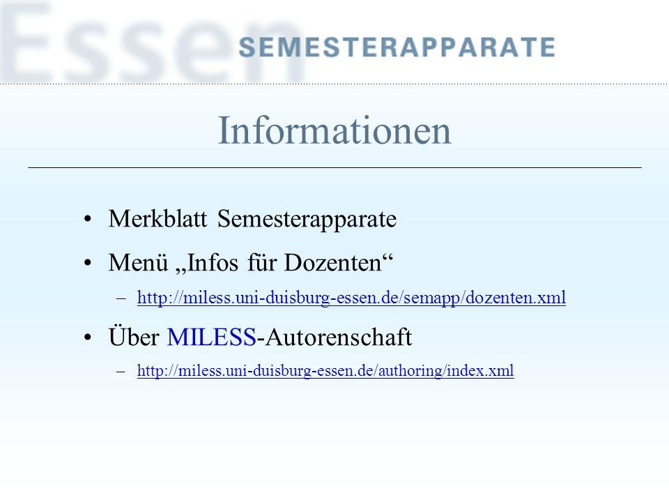 Informationen Merkblatt Semesterapparate Menü Infos für Dozenten –http://miless.uni-duisburg-essen.de/semapp/dozenten.xmlhttp://miless.uni-duisburg-es