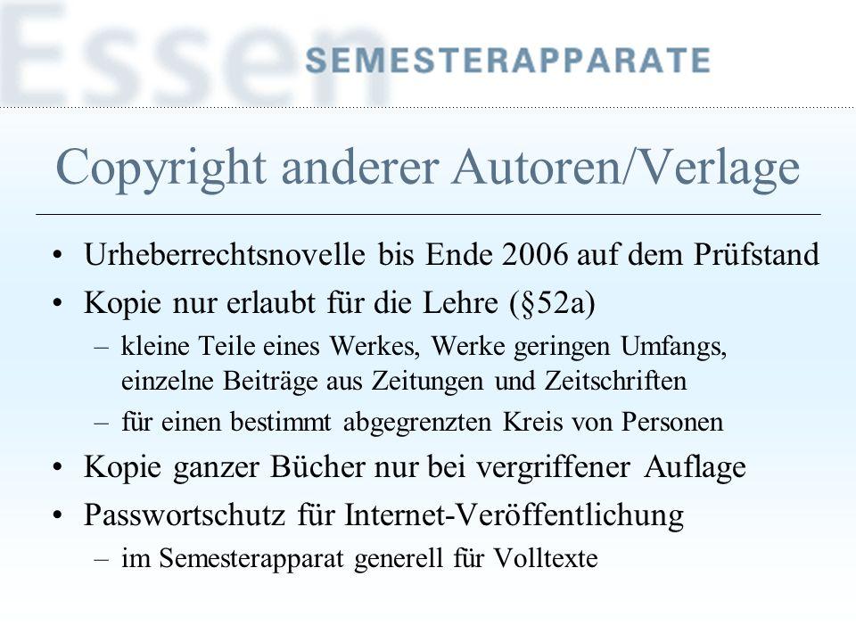 Copyright anderer Autoren/Verlage Urheberrechtsnovelle bis Ende 2006 auf dem Prüfstand Kopie nur erlaubt für die Lehre (§52a) –kleine Teile eines Werk