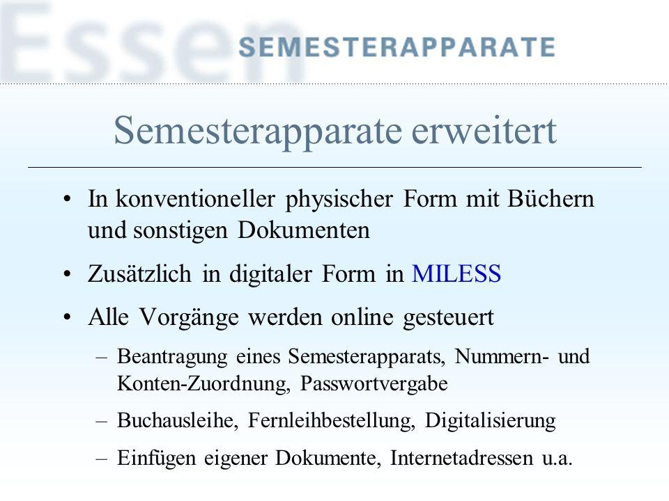 Semesterapparate erweitert In konventioneller physischer Form mit Büchern und sonstigen Dokumenten Zusätzlich in digitaler Form in MILESS Alle Vorgäng