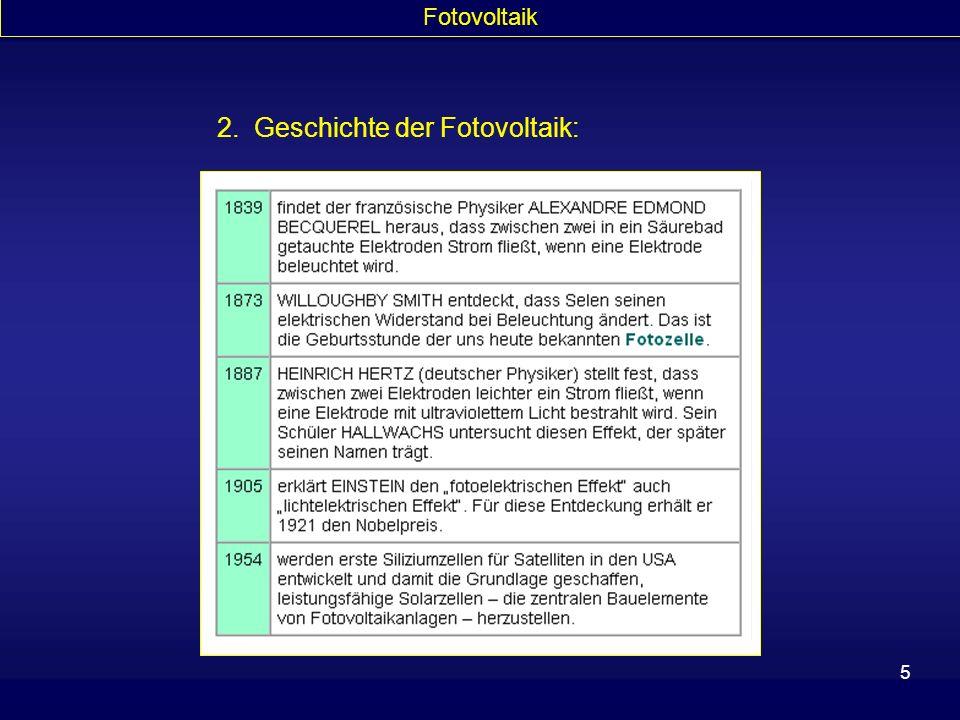 5 Fotovoltaik 2. Geschichte der Fotovoltaik:
