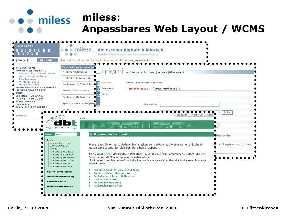 Berlin, 21.09.2004 Sun Summit Bibliotheken 2004 F. Lützenkirchen miless: Anpassbares Web Layout / WCMS