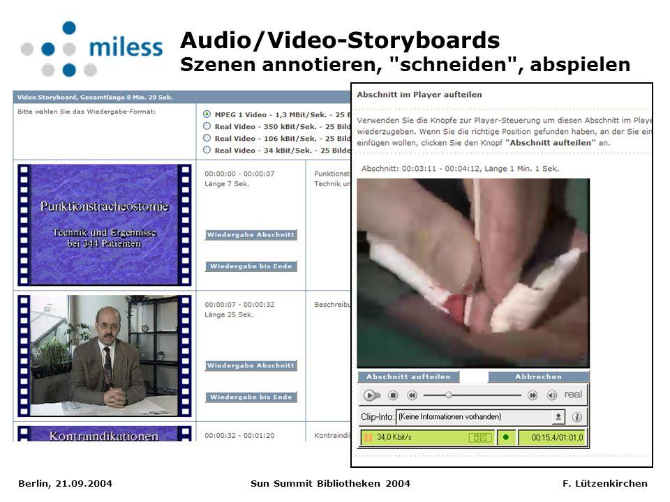 Berlin, 21.09.2004 Sun Summit Bibliotheken 2004 F. Lützenkirchen Audio/Video-Storyboards Szenen annotieren,