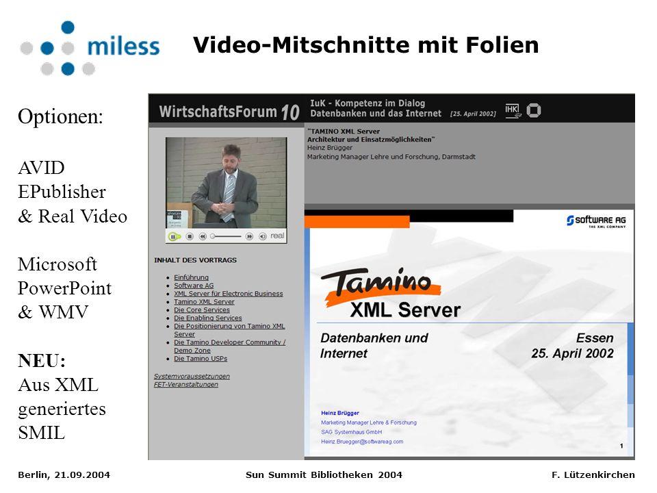 Berlin, 21.09.2004 Sun Summit Bibliotheken 2004 F. Lützenkirchen Video-Mitschnitte mit Folien Optionen: AVID EPublisher & Real Video Microsoft PowerPo