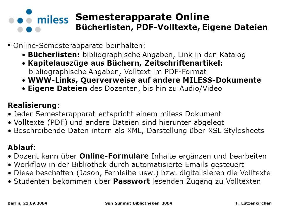 Berlin, 21.09.2004 Sun Summit Bibliotheken 2004 F. Lützenkirchen Semesterapparate Online Bücherlisten, PDF-Volltexte, Eigene Dateien Online-Semesterap