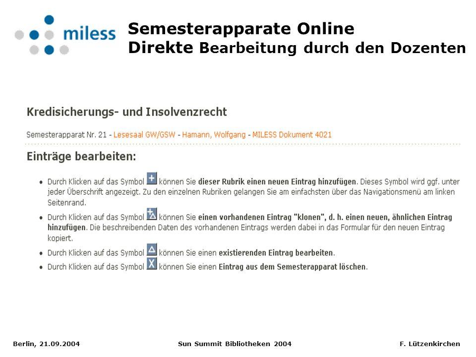 Berlin, 21.09.2004 Sun Summit Bibliotheken 2004 F. Lützenkirchen Semesterapparate Online Direkte Bearbeitung durch den Dozenten